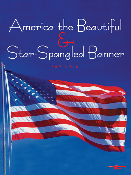 Star Spangled Banner & America the Beautiful for Easy Piano