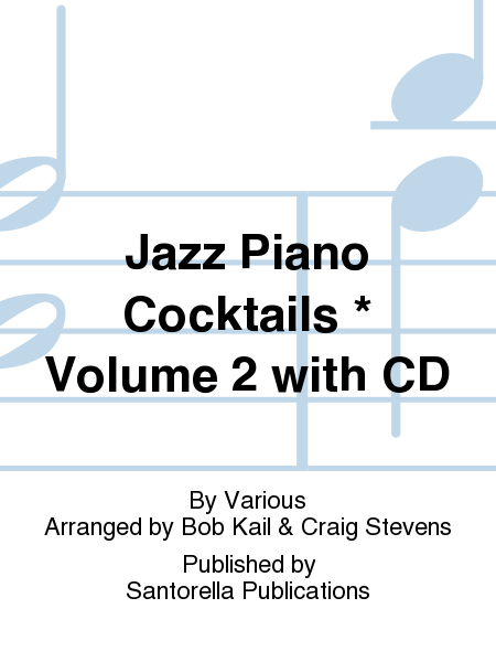 Jazz Piano Cocktails * Volume 2 with CD