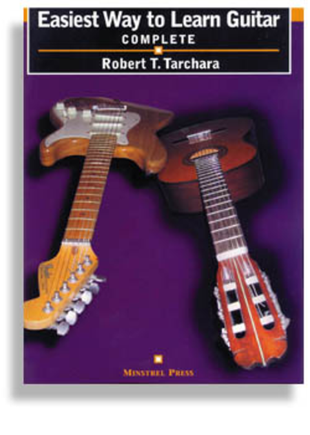 Easiest Way To Learn Guitar * Complete Edition