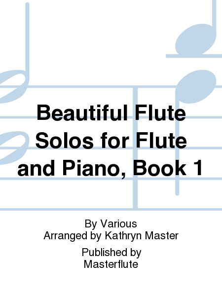 Beautiful Flute Solos for Flute and Piano, Book 1