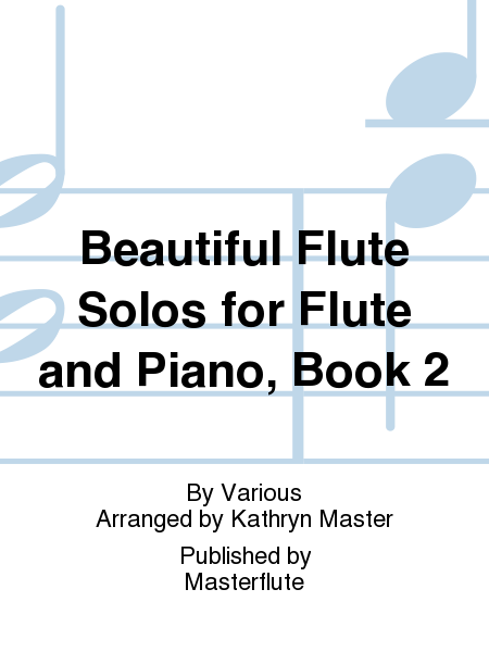 Beautiful Flute Solos for Flute and Piano, Book 2