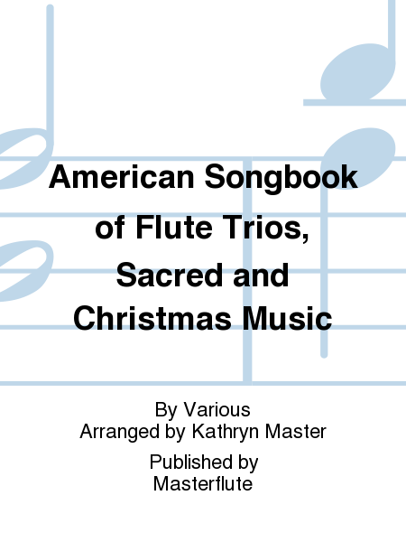American Songbook of Flute Trios, Sacred and Christmas Music