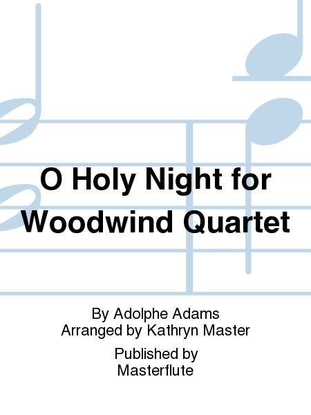 O Holy Night for Woodwind Quartet