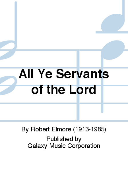 All Ye Servants of the Lord