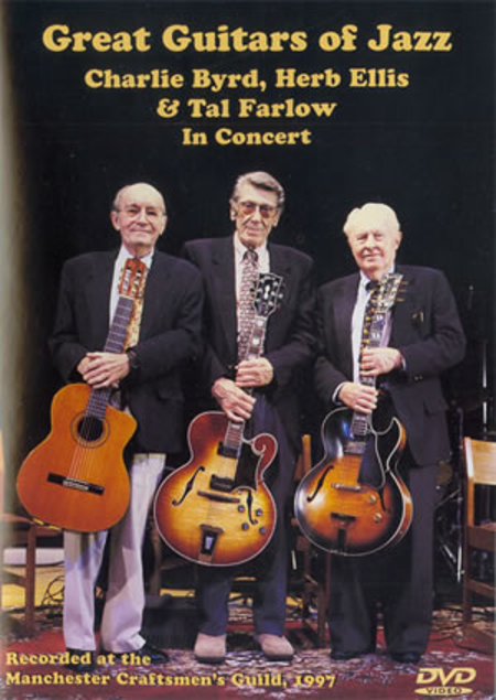 Great Guitars of Jazz: Charlie Byrd, Herb Ellis & Tal Farlow in Concert