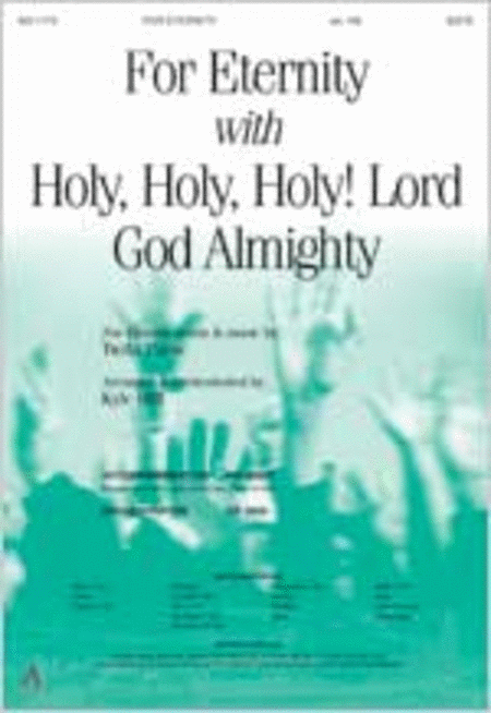 For Eternity with Holy, Holy, Holy! Lord God Almighty (Anthem)