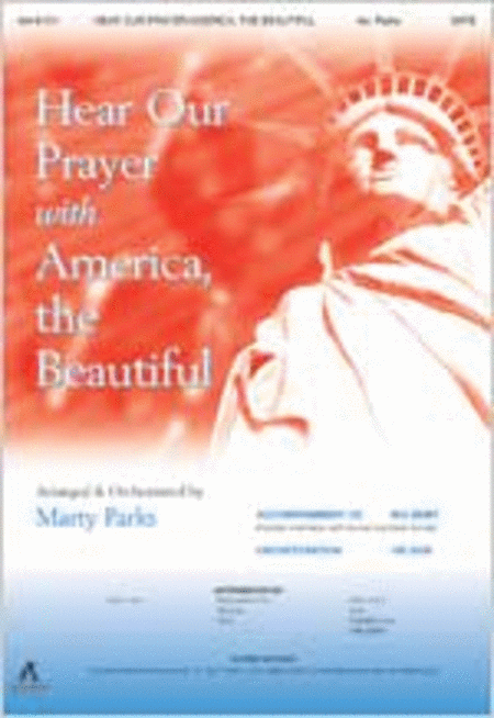 Hear Our Prayer with America, the Beautiful (Anthem)