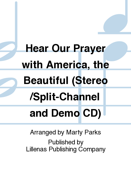 Hear Our Prayer with America, the Beautiful (Stereo/Split-Channel and Demo CD)