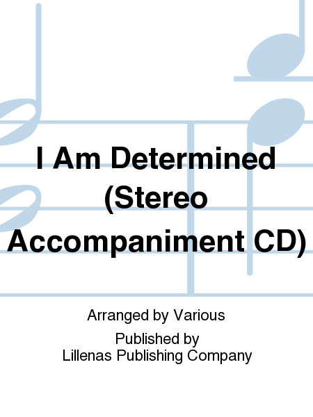I Am Determined (Stereo Accompaniment CD)