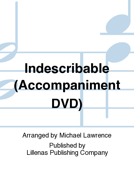 Indescribable (Accompaniment DVD)
