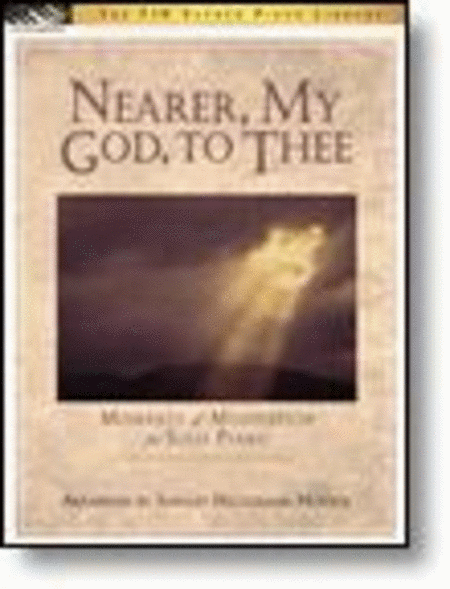 Nearer, My God, To Thee (Moments of Meditation for Solo Piano)