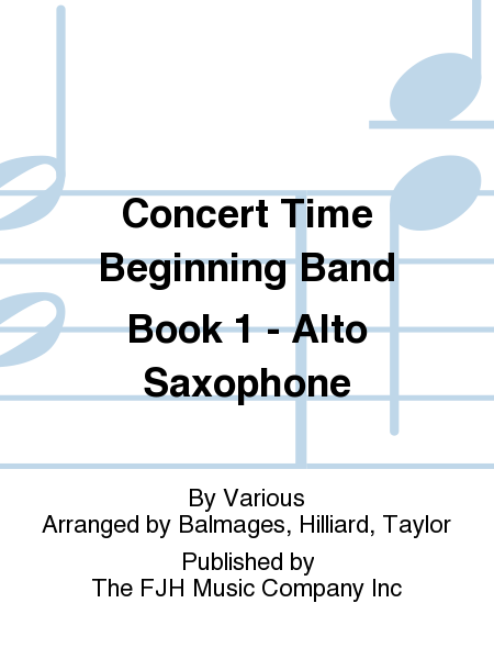 Concert Time Beginning Band Book 1 - Alto Saxophone