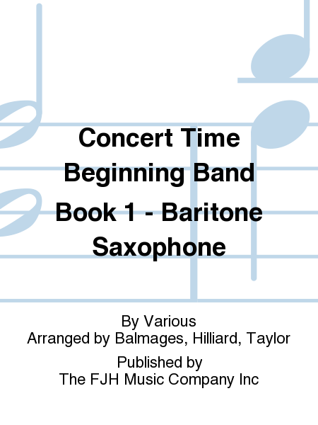 Concert Time Beginning Band Book 1 - Baritone Saxophone