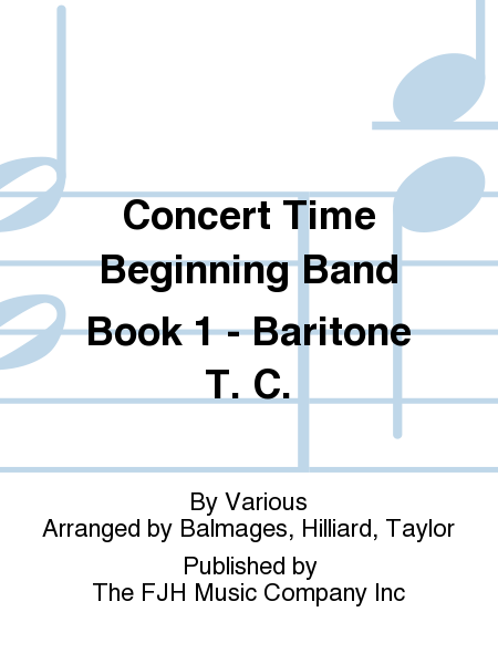 Concert Time Beginning Band Book 1 - Baritone T. C.