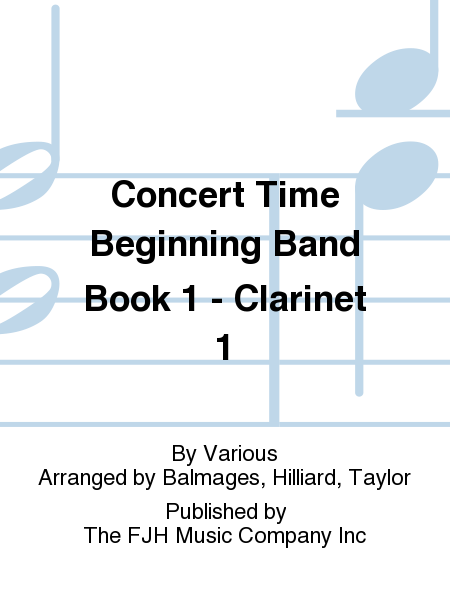 Concert Time Beginning Band Book 1 - Clarinet 1