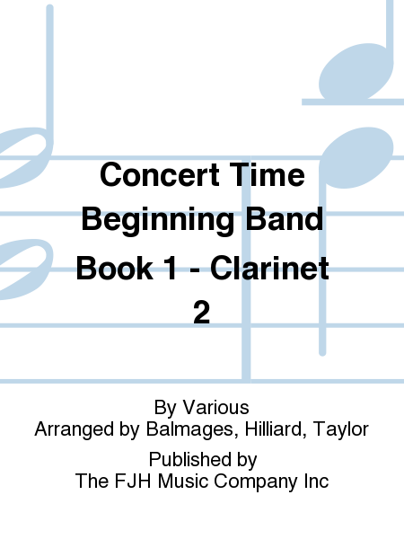 Concert Time Beginning Band Book 1 - Clarinet 2