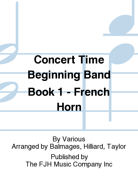 Concert Time Beginning Band Book 1 - French Horn