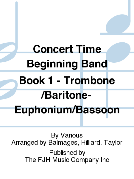 Concert Time Beginning Band Book 1 - Trombone/Baritone-Euphonium/Bassoon
