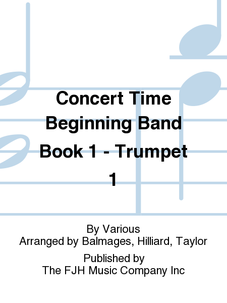 Concert Time Beginning Band Book 1 - Trumpet 1