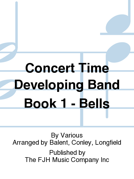 Concert Time Developing Band Book 1 - Bells