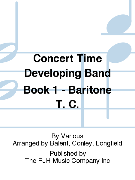 Concert Time Developing Band Book 1 - Baritone T. C.
