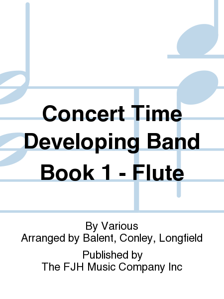 Concert Time Developing Band Book 1 - Flute