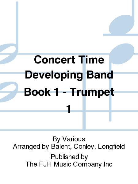 Concert Time Developing Band Book 1 - Trumpet 1