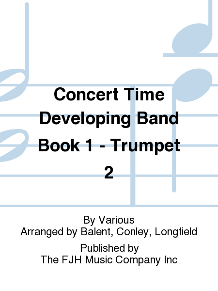Concert Time Developing Band Book 1 - Trumpet 2