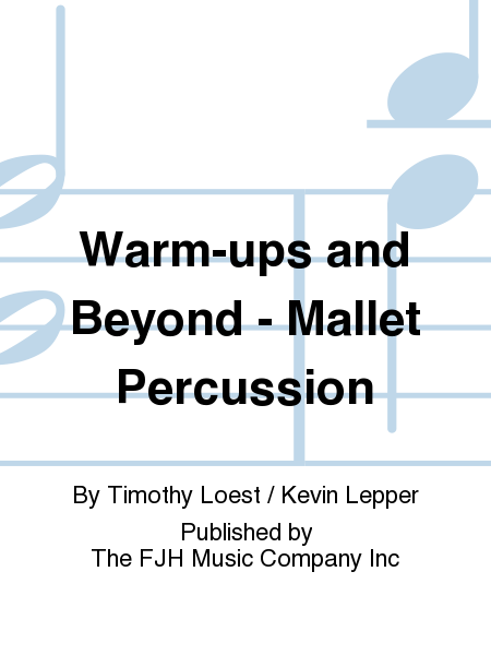 Warm-ups and Beyond - Mallet Percussion