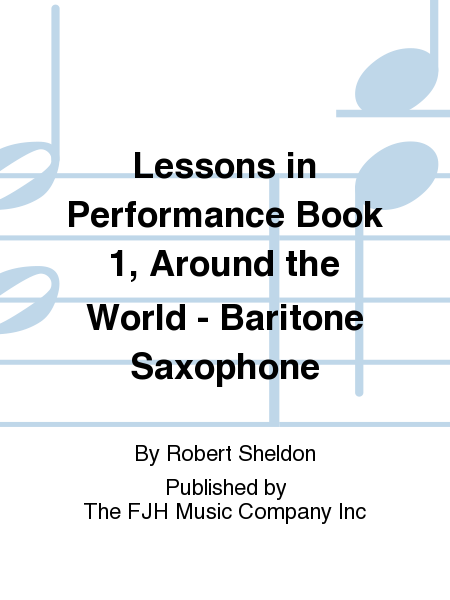 Lessons in Performance Book 1, Around the World - Baritone Saxophone