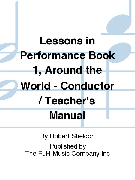 Lessons in Performance Book 1, Around the World - Conductor / Teacher's Manual