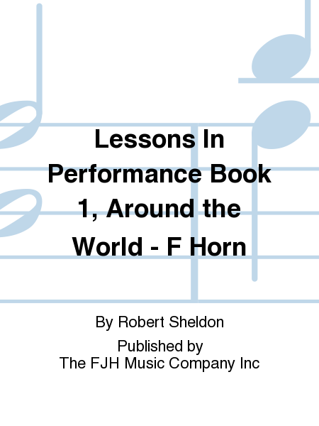 Lessons In Performance Book 1, Around the World - F Horn