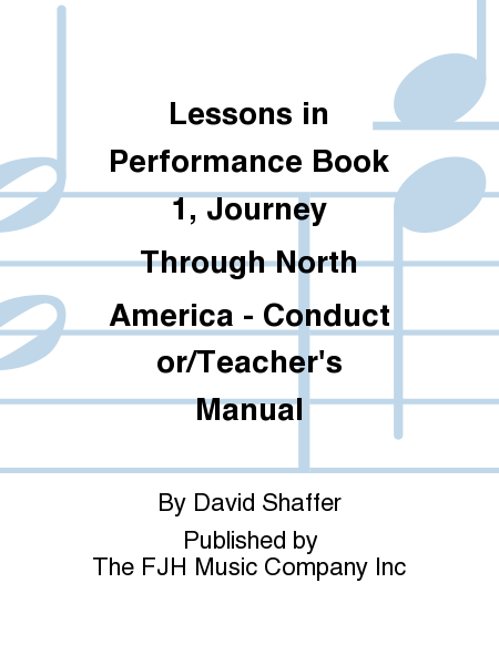 Lessons in Performance Book 1, Journey Through North America - Conductor/Teacher's Manual