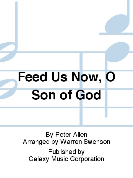 Feed Us Now, O Son of God