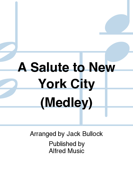 A Salute to New York City (Medley)