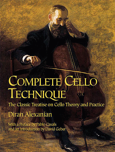 Complete Cello Technique: The Classic Treatise on Cello Theory and Practice