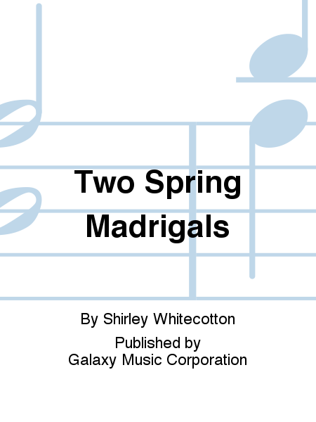 Two Spring Madrigals