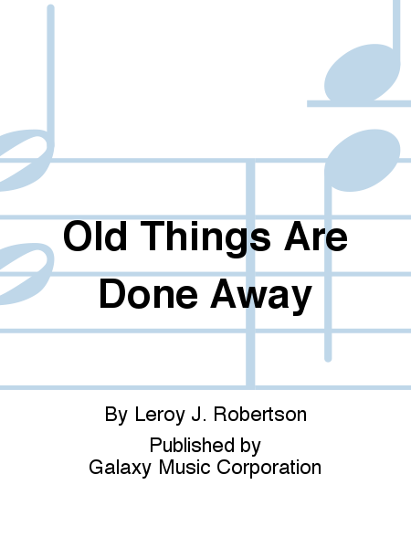 Old Things Are Done Away