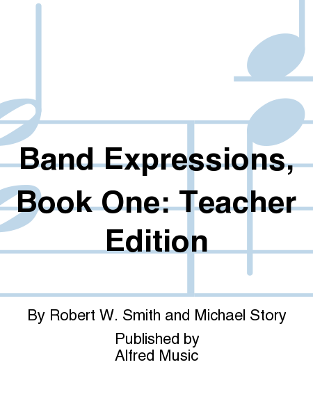 Band Expressions, Book One: Teacher Edition