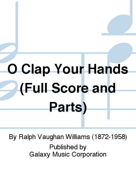 O Clap Your Hands (Full Score and Parts)