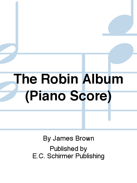The Robin Album (Piano Score)