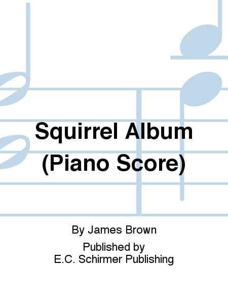 Squirrel Album (Piano Score)
