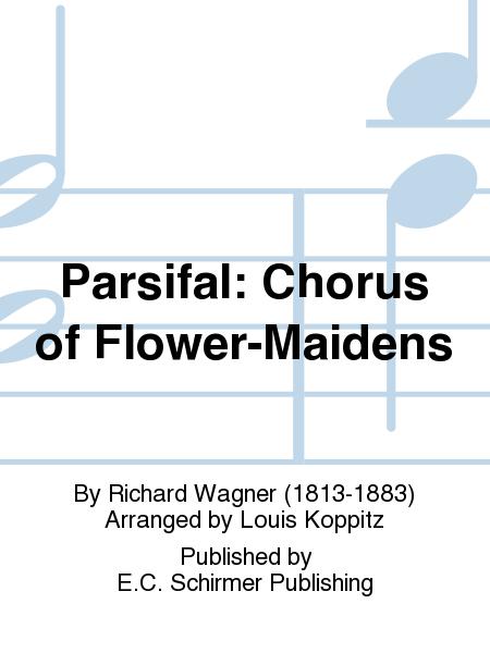 Parsifal: Chorus of Flower-Maidens