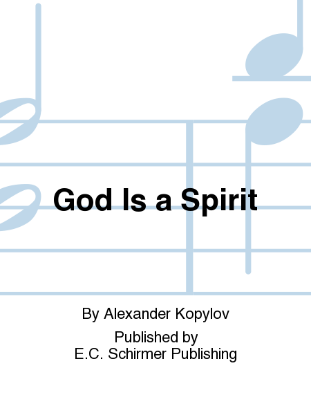 God Is a Spirit