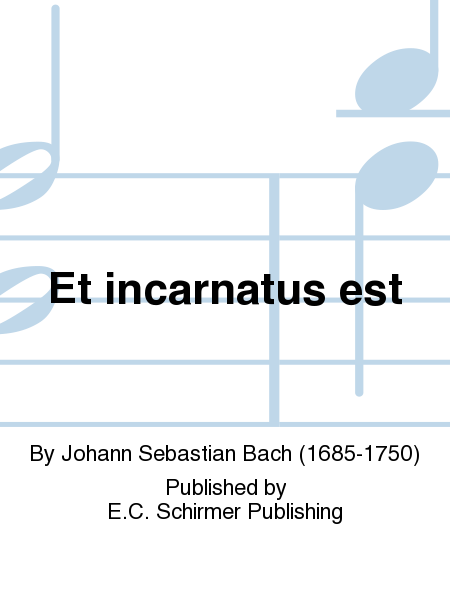 Mass in B Minor: Et incarnatus est