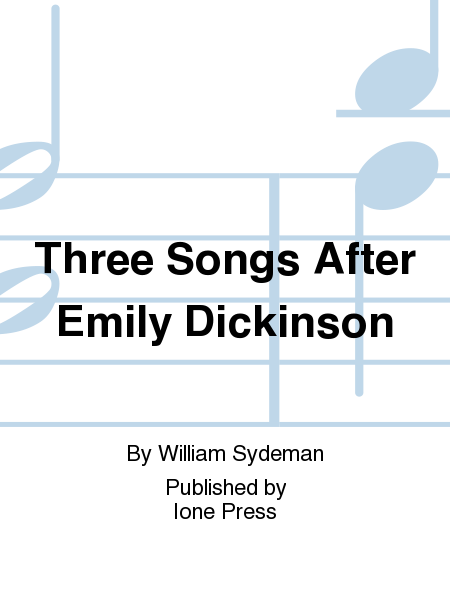 Three Songs After Emily Dickinson