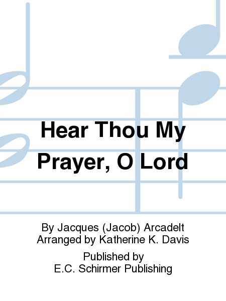 Hear Thou My Prayer, O Lord