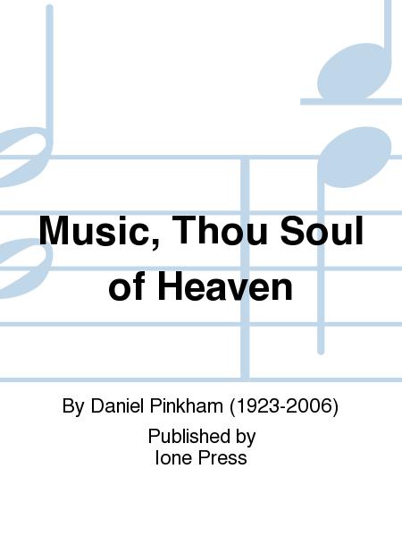 Music, Thou Soul of Heaven