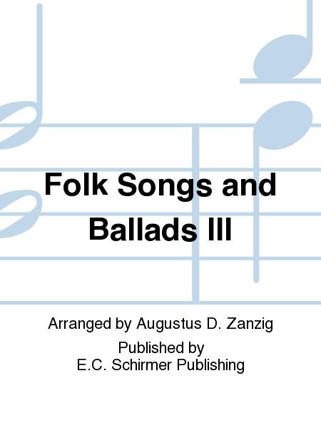 Folk Songs and Ballads III