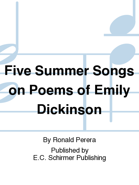 Five Summer Songs on Poems of Emily Dickinson